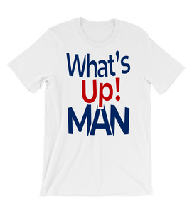 T-Shirt What's Up Man