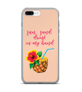 Sun, Sand, Drink In My Hand Pineapple Phone Case