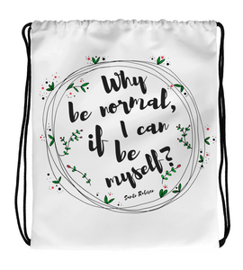 Drawstring Gym Bag Why be normal, if I can be myself?  -  Art made by hand and digitally finished.