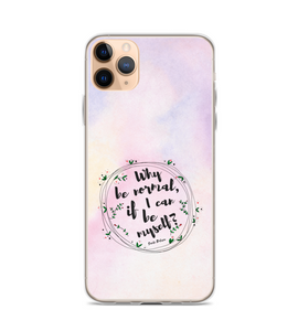 Why be normal if I can be myself? Art made by hand and finished digitally. Phone Case