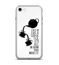 Life Is Like A Cup Of Tea Phone Case
