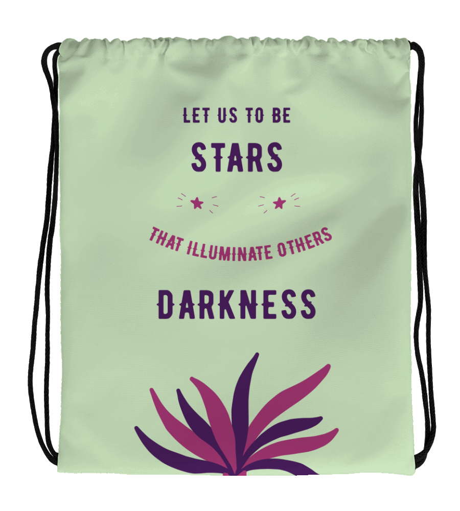 Drawstring Gym Bag let us to be stars that illuminate others darkness Wise Sayings