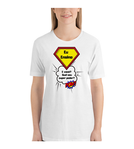 T-Shirt I'll teach! And you, what's your superpower?