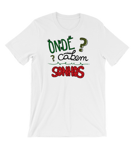 T-Shirt Where do your dreams fit?