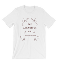 T-Shirt say a beautiful or beautify silence Wise Sayings