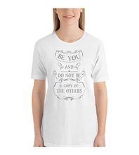 T-Shirt Be you and don't be a copy of the others Wise Sayings