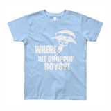 Where We Droppin' Boys Youth Short Sleeve T-Shirt