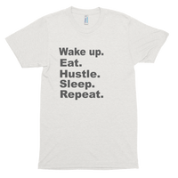 Wake Up. Eat. Hustle. Sleep. Repeat Short sleeve soft t-shirt