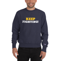 Keep Fighting Champion Sweatshirt