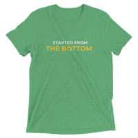 Started From The Bottom Short sleeve t-shirt