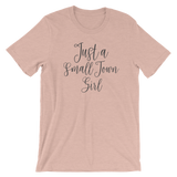 Just A Small Town Girl Short-Sleeve Unisex T-Shirt