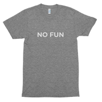 No Fun Short sleeve soft t-shirt