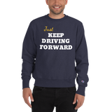 Just Keep Driving Forward Champion Sweatshirt