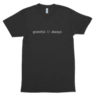 Grateful Always Short sleeve soft t-shirt