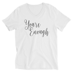 You're Enough Unisex Short Sleeve V-Neck T-Shirt