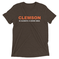 Clemson Is Always A Good Idea Premium Unisex T-Shirt