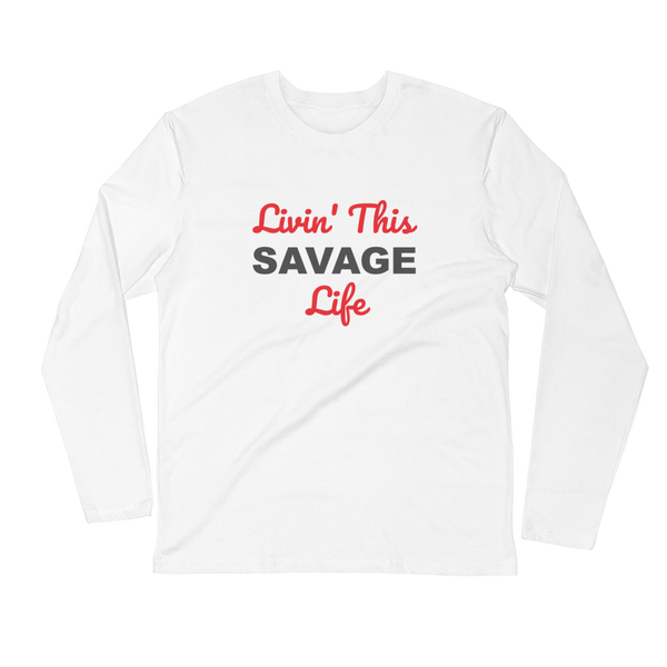 Livin This Savage Life Long Sleeve Fitted Crew