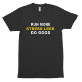 Run More. Stress Less Short sleeve soft t-shirt