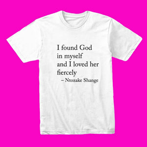 I Found God In Myself Unisex Tee-Shirt