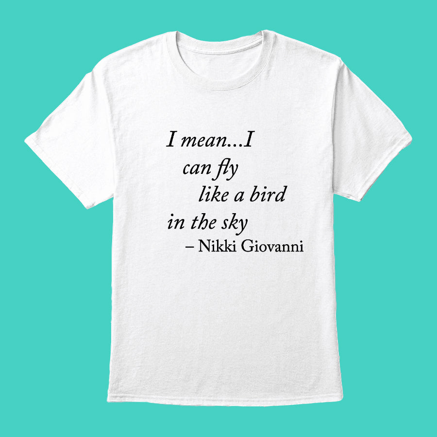 I Mean, I Can Fly... Unisex Tee-Shirt