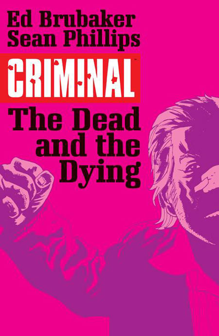CRIMINAL TRADE PAPERBACK VOLUME 03 THE DEAD AND THE DYING