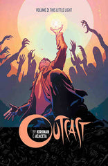 OUTCAST BY KIRKMAN & AZACETA TRADE PAPERBACK VOLUME 03 LITTLE LIGHT