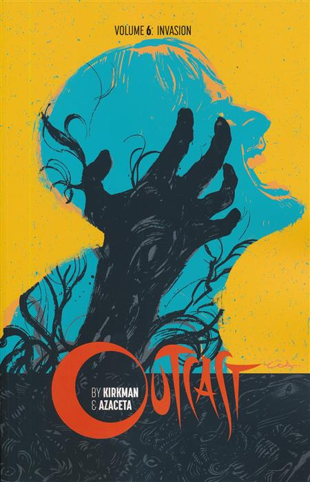 OUTCAST BY KIRKMAN & AZACETA TRADE PAPERBACK VOLUME 06