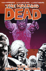 WALKING DEAD TRADE PAPERBACK VOLUME 10 WHAT WE BECOME