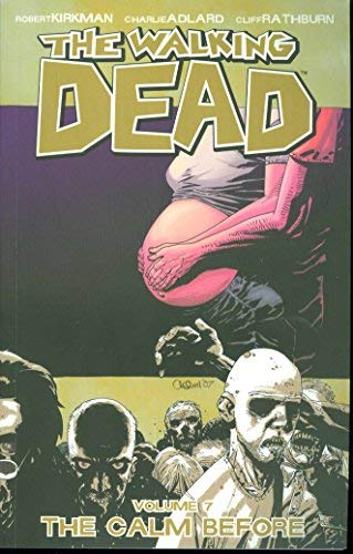 WALKING DEAD TRADE PAPERBACK VOLUME 07 THE CALM BEFORE