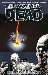 WALKING DEAD TRADE PAPERBACK VOLUME 09 HERE WE REMAIN