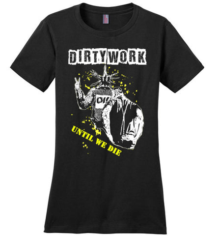 Dirty Work Until We Die Ladies Subculture XXL
