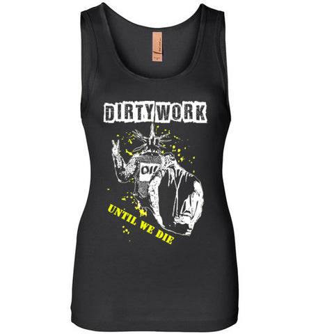 Dirty Work Until We Die Tank Top Ladies' T-Shirt