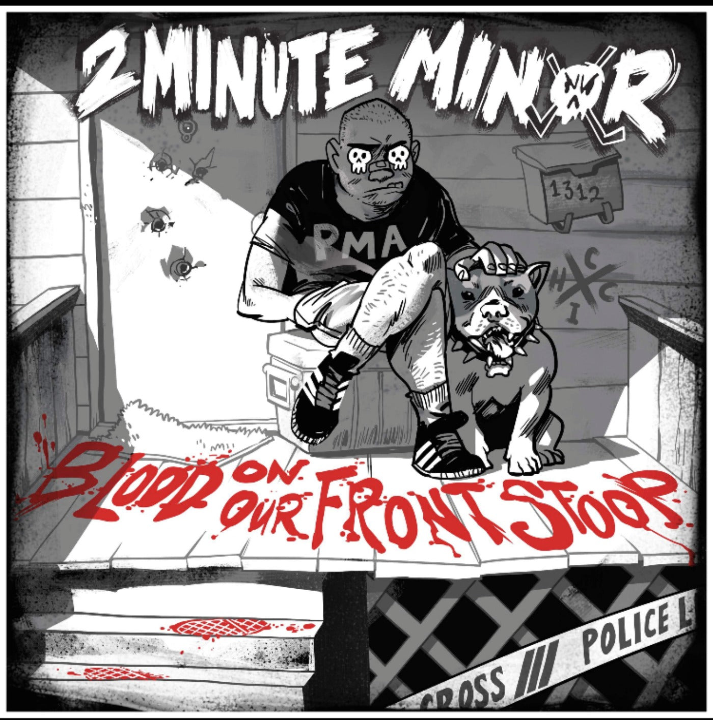 2 Minute Minor - Blood On Our Front Stoop Distro 7""