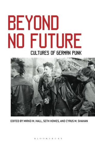 Beyond No Future: Cultures of German Punk Book