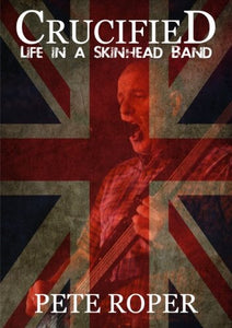 Crucified - Life in a Skinhead Band