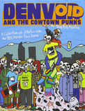 Denvoid and the Cowtown Punks: A Collection of Stories From the '80s Denver Punk Scene Book