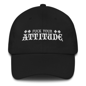 Fuck Your Attitude Inspired by Warzone Dad Hat Standard Cap