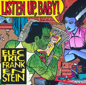 ELECTRIC FRANKENSTEIN - LISTEN UP BABY - LP DISTRO LP