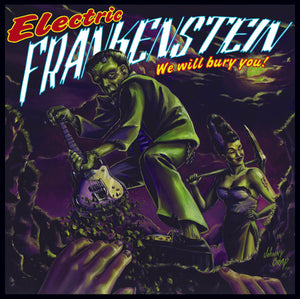 "ELECTRIC FRANKENSTEIN - WE WILL BURY YOU - 2XLP 1 X 7"" DISTRO LP"