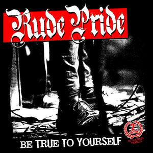 Rude Pride - Be True To Yourself 2nd Edition (Silk Screen Edition) CCM LP