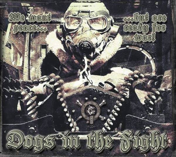 Dogs In The Fight - We Want Peace... But Are Ready For War!!!  Digipak CCM CD