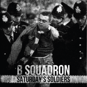 "B Squadron Saturday's Soldiers 7"" DISTRO EP"