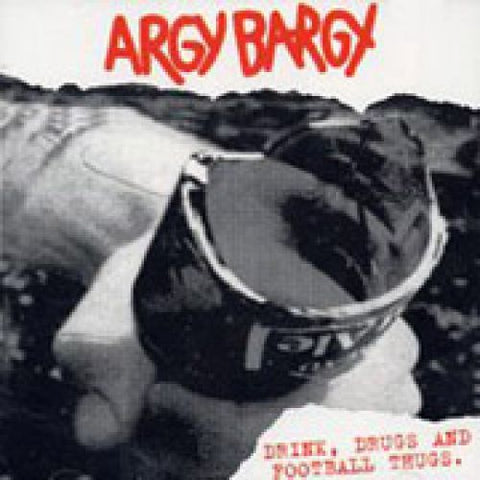 Argy Bargy - Drink Drugs And Football Thugs Gatefold LP DISTRO LP