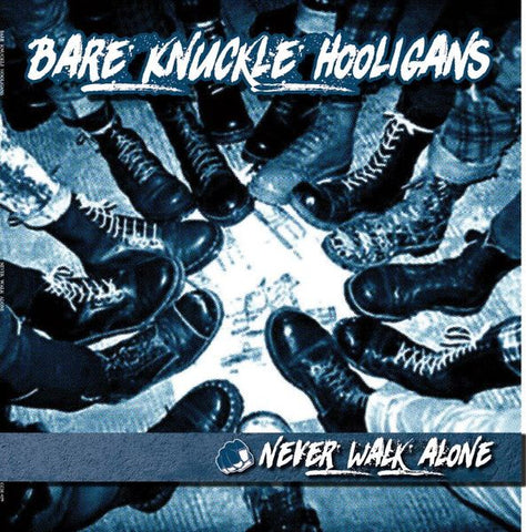 Bare Knuckle Hooligans - Never Walk Alone CCM LP