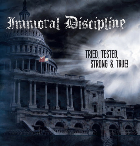 Immoral Discipline Tried, Tested, Strong And True! CCM CD