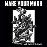 "Make Your Mark - What We Believe 12"" LP"