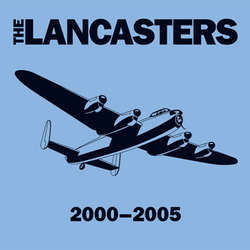 The Lancasters - 2000-2005  (LP OR CD) DISTRO LP