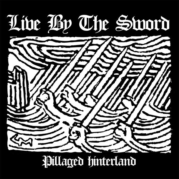 "Live By The Sword - Pillaged Hinterland 7"" DISTRO EP"