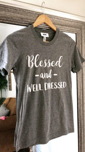 Blessed and Well Dressed T-shirt
