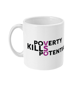 Poverty Kills Potential - Mug